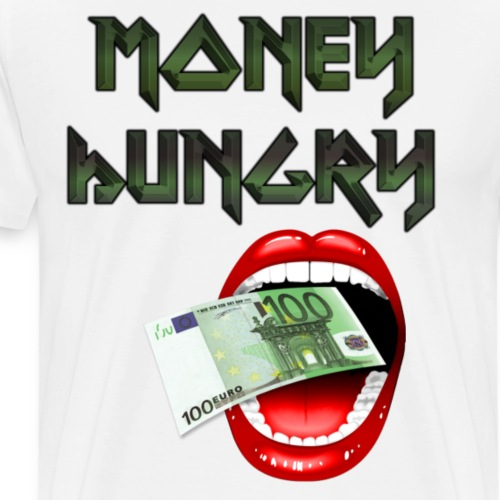 MONEY HUNGRY - Mannen Premium T-shirt