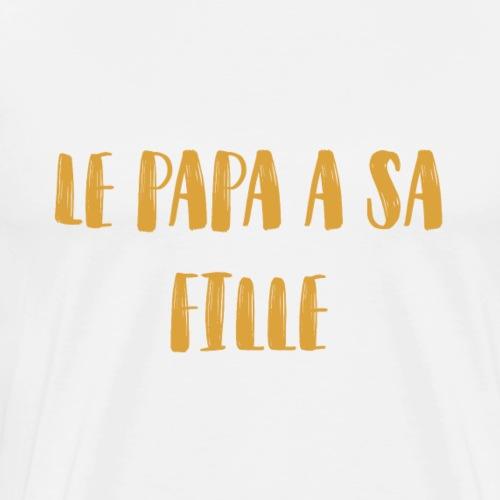 papa a sa fille - T-shirt Premium Homme