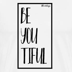 BE YOU TIFUL (BEAUTIFUL) - BLACK - Men's Premium T-Shirt