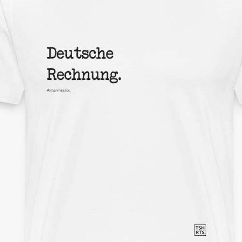 Deutsche Rechnung. - Männer Premium T-Shirt