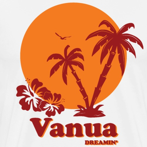 VANUA DREAMIN' Tee Shirt - T-shirt Premium Homme