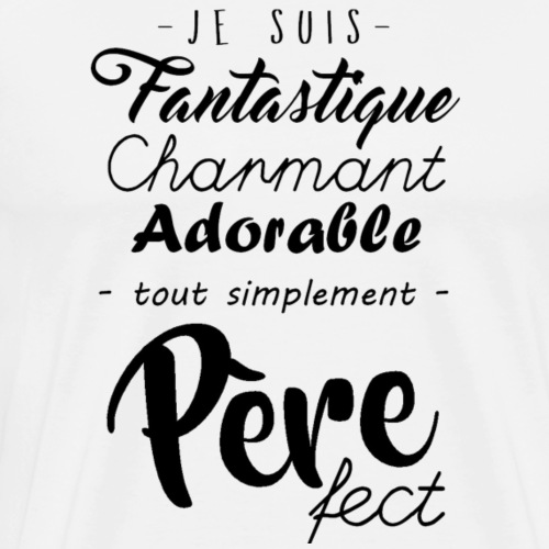 Pere fect - T-shirt Premium Homme