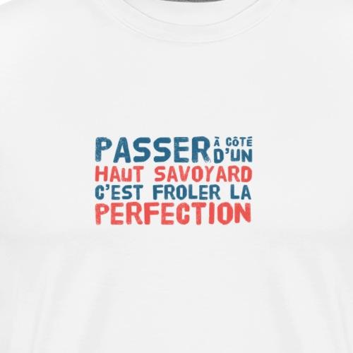 Passer à Côté d'un Haut Savoyard... - T-shirt Premium Homme