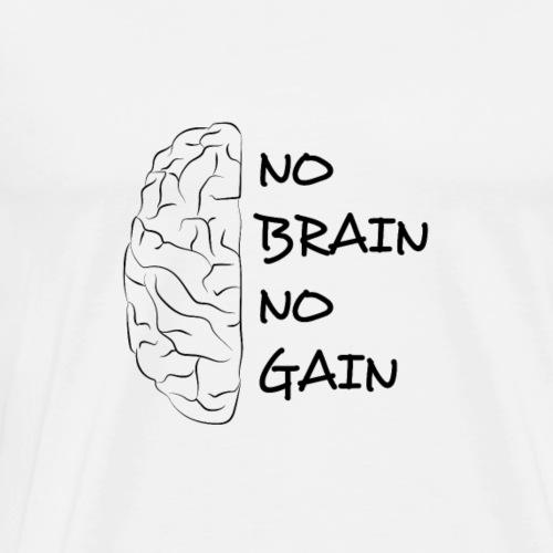 NO BRAIN NO GAIN Shirt, Geschenk Sprüche Shirt - Männer Premium T-Shirt
