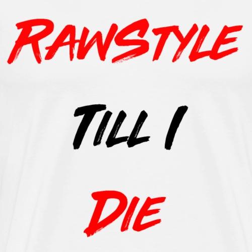 RawStyle Till I Die black - T-shirt Premium Homme