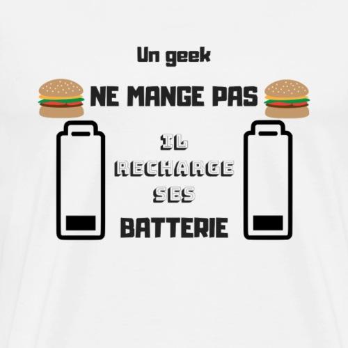 Un geek ne mange pas, il recharge ses batterie - T-shirt Premium Homme