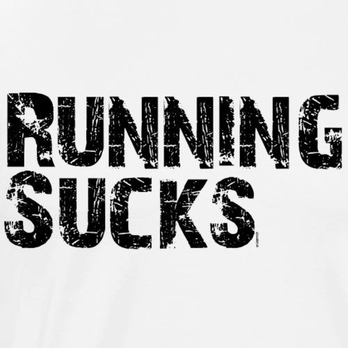 Running sucks Motto Laufen Run Fitness - Männer Premium T-Shirt