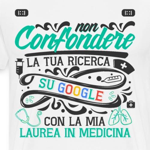 Regalo Per Laurea Medicina | Regalo Dottore - Maglietta Premium da uomo