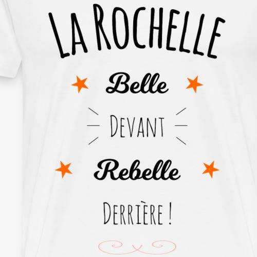 La Rochelle, Belle et Rebelle ! - T-shirt Premium Homme