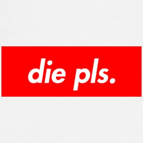 Die pls. - Männer Premium T-Shirt