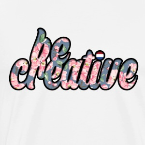 Be Creative T-shirt - Mannen Premium T-shirt