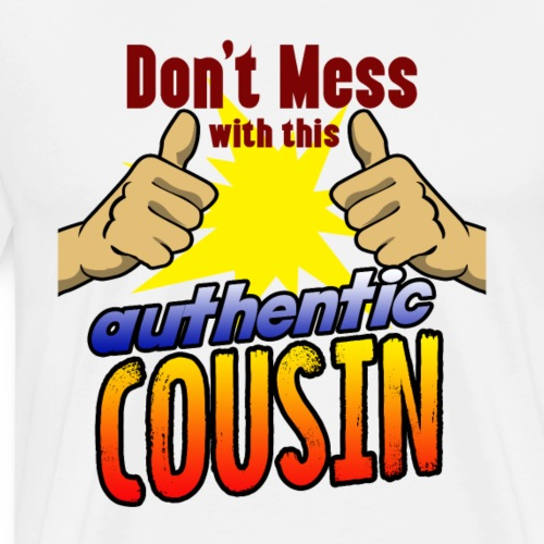 Authentic cousin perfect gift for birthday - Men's Premium T-Shirt