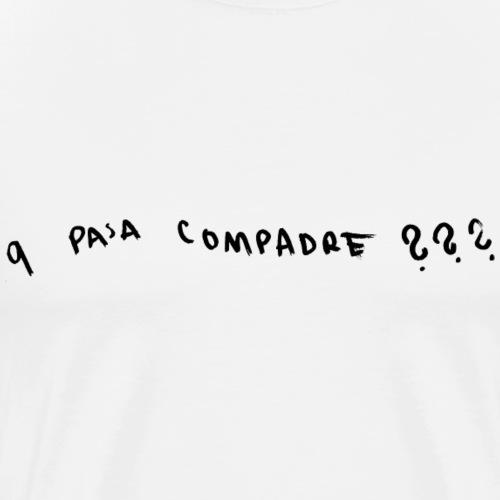 q pasa compadre - Männer Premium T-Shirt