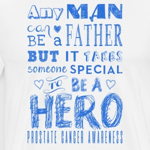 Prostate Cancer Awareness! Father is a Hero! - Men's Premium T-Shirt