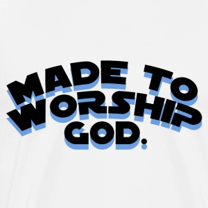 Made To Worship - Camiseta premium hombre