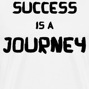 SUCCESS IS A JOURNEY! - Men's Premium T-Shirt