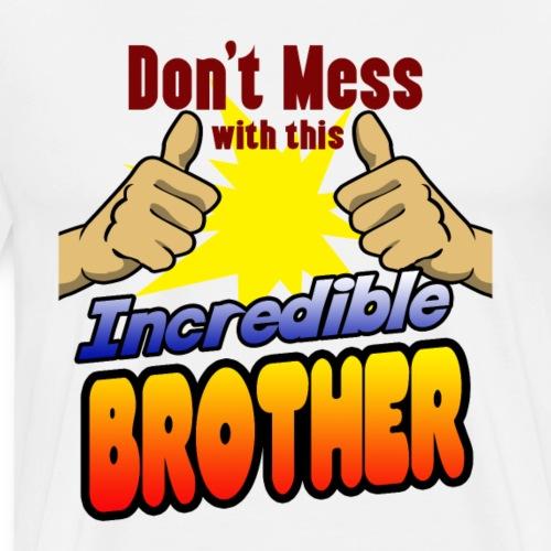 Unglaublicher Bruder Geschenk Vater Onkel Familie - Men's Premium T-Shirt