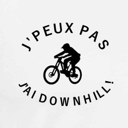 J'PEUX PAS J'AI DOWNHILL ! - T-shirt Premium Homme