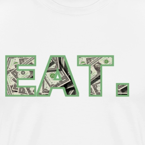 EAT. Dollar - Männer Premium T-Shirt