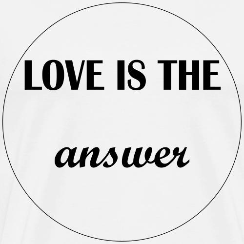 Love is the answer - Männer Premium T-Shirt