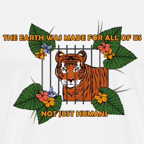 the earth was made for all of us, not just humans - Mannen Premium T-shirt