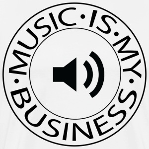 Music is my Business - Maglietta Premium da uomo