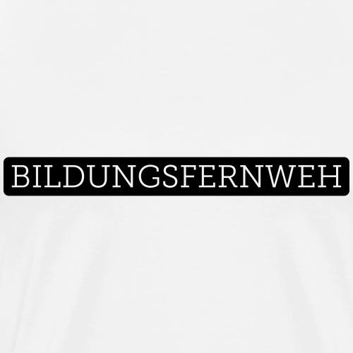Bildungsfernweh | Schwarz - Männer Premium T-Shirt