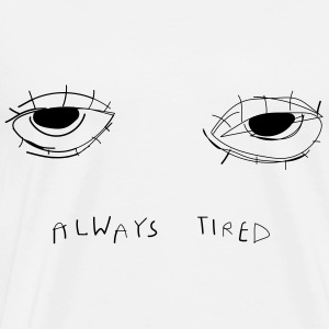 Always tired - Mannen Premium T-shirt