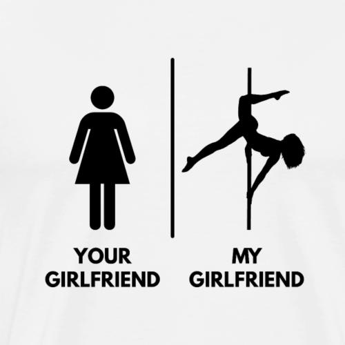 Your Girlfriend I My Girlfriend Poledance, schwarz - Männer Premium T-Shirt
