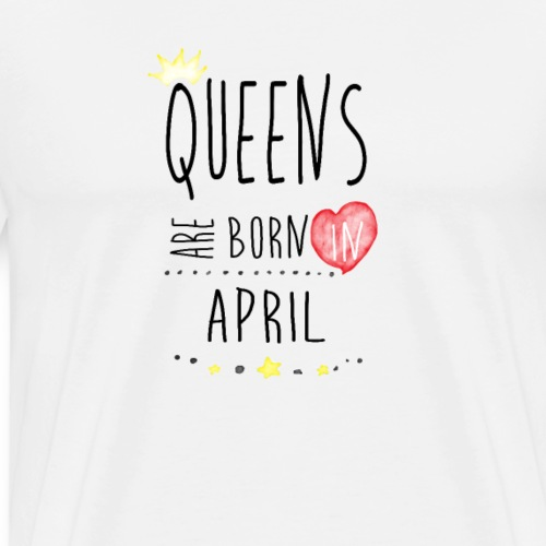 Queens April - Männer Premium T-Shirt