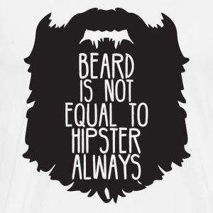 Hipster: Beard is not equal to Hipster always - Men's Premium T-Shirt