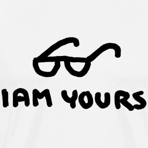 i am yours - Männer Premium T-Shirt