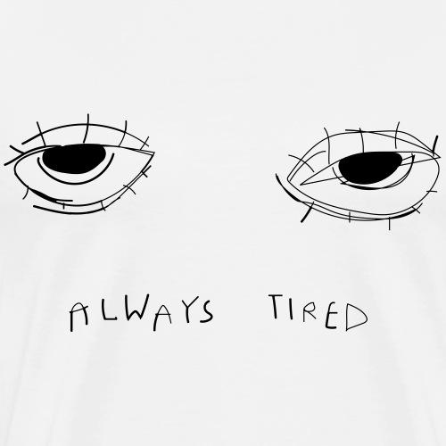 Always tired - Mannen Premium T-shirt