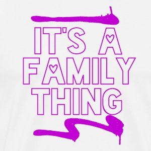 Its a Family Thing - Men's Premium T-Shirt