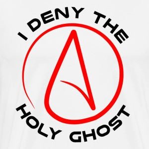 Atheist - I Deny The Holy Ghost - Men's Premium T-Shirt