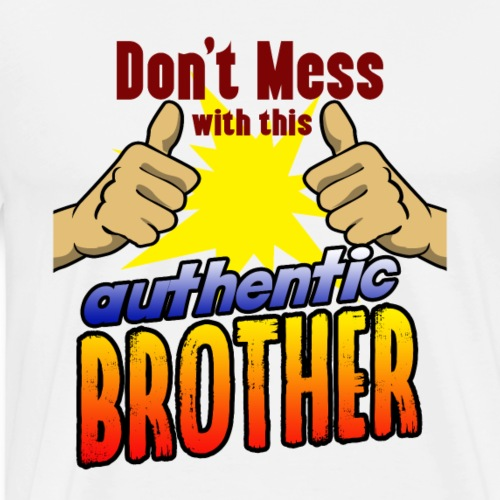 Authentic brother best family shirt for birthday - Men's Premium T-Shirt