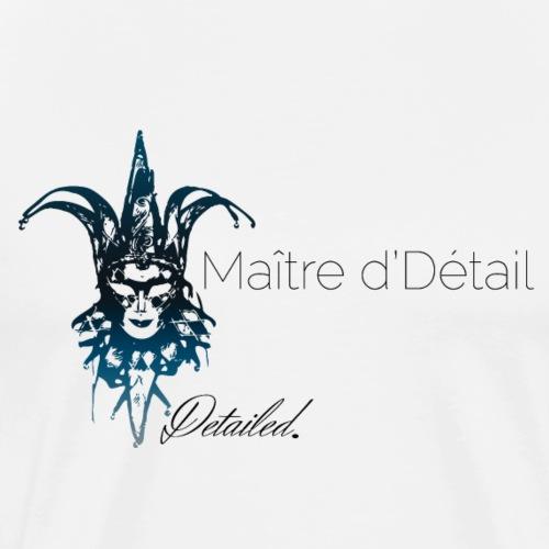 Maitre d'Detail - Männer Premium T-Shirt