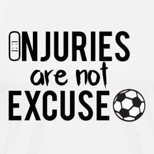 Fußball: Injuries are not excuse! - Männer Premium T-Shirt