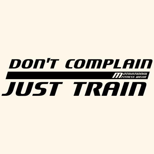 Don't complain - Just train - Männer Premium T-Shirt