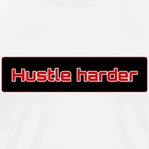 Hustle harder - Männer Premium T-Shirt