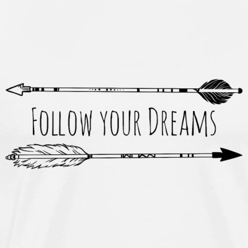 Follow Your Dreams - Pfeile - Männer Premium T-Shirt
