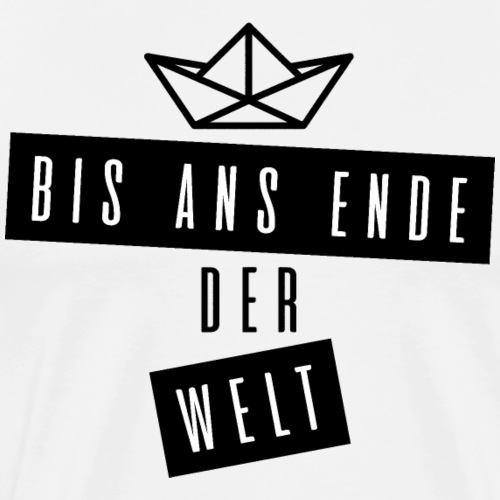 Bis ans Ende der Welt - by Life to go - Männer Premium T-Shirt