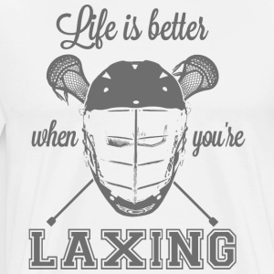 Life is better when you finish're laxing - Men's Premium T-Shirt