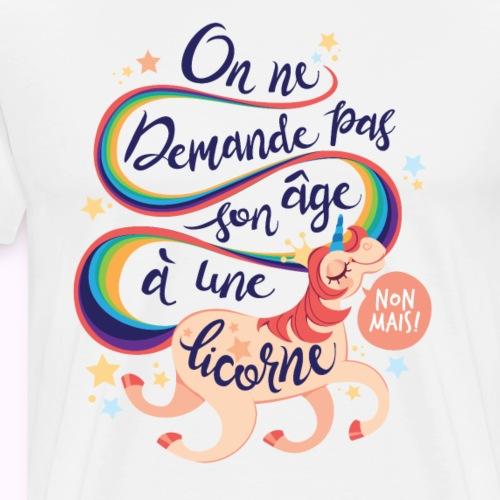 On ne demande pas son âge à une licorne ! - T-shirt Premium Homme