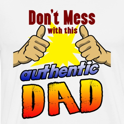 Authentic Dad perfect gift for birthday - Men's Premium T-Shirt