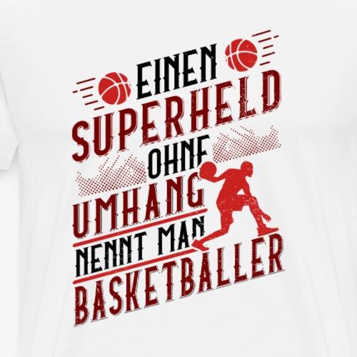 Superhelden ohne Umhang nennt man Basketballer - Männer Premium T-Shirt