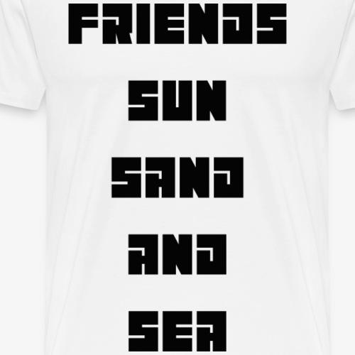 Friends sun, sand and sea - Männer Premium T-Shirt