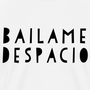 Bailame Despacio - white - Mambo New York - Men's Premium T-Shirt
