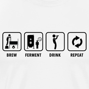 BREW FERMENT DRINK REPEAT - Men's Premium T-Shirt