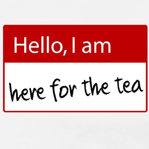 Hello i am here for the tea Namensschild Funny - Männer Premium T-Shirt